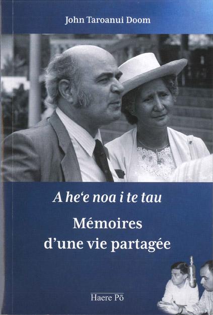 """Il a publié en octobre dernier ses """"Mémoires d'une vie partagée - A he'e noa i te tau"""", un ouvrage autobiographique, comme un dernier au revoir."""