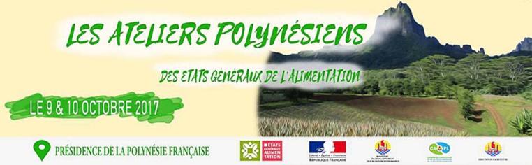 Ateliers polynésiens des états généraux de l'alimentation les 9 et 10 octobre