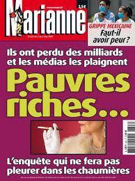 """En Mai 2009, la magazine Marianne titrait : """"Pauvres riches"""""""