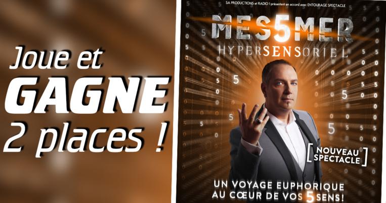 """Gagne deux places VIP pour le spectacle de MESSMER """"Hypersensoriel"""""""