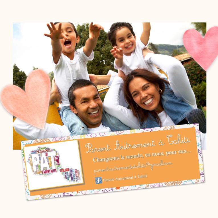 """La devise de l'association PAT : parent autrement à Tahiti est : """"Changeons le monde, en nous, pour eux """".Crédit PAT."""
