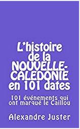 """Découvrir la Nouvelle-Calédonie en """"101 dates"""""""
