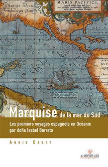 """""""Marquise de la mer du sud"""", les 1ers voyages espagnols en Océanie"""