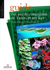 Le 1er guide des récifs coralliens de Tahiti et ses îles est sorti!