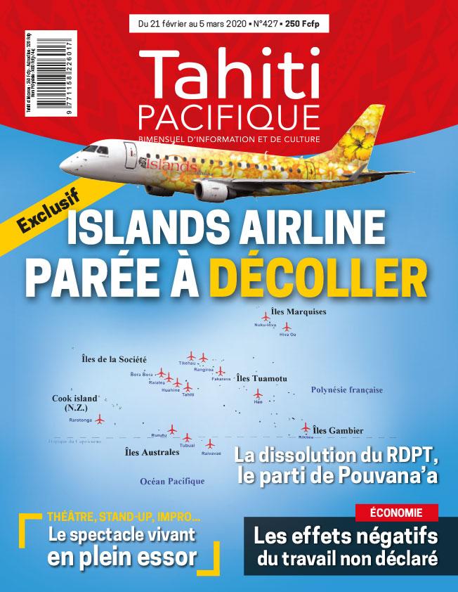 À la UNE de Tahiti Pacifique vendredi 21 février 2020