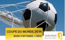 Foot: suivez en direct le match qualificatif Tahiti / Nouvelle-Calédonie pour la coupe du monde 2014 sur Polynésie 1ère