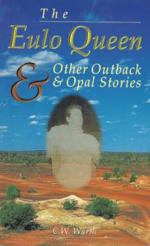 """Pour ceux qui veulent en savoir plus sur les opales australiennes et la """"reine Isabel"""", ce livre de C.W. Wurth est incontournable."""