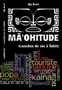 Vient de paraître : Maohitude : tranches de vie à Tahiti