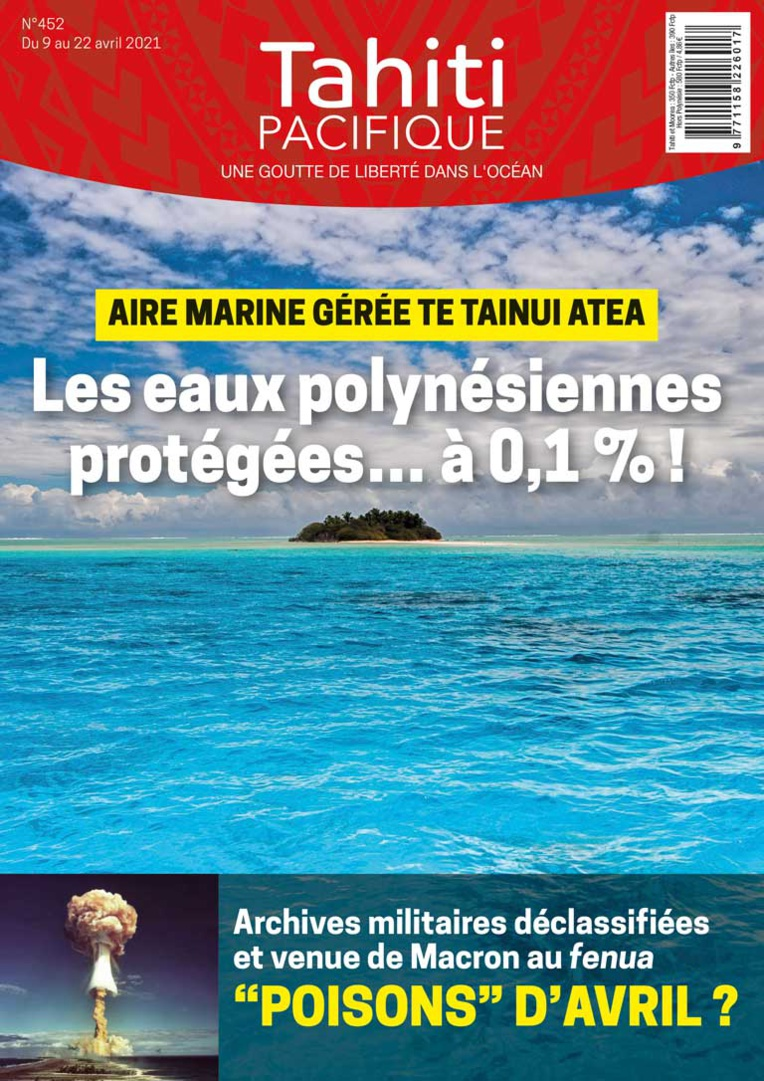 À la UNE de Tahiti Pacifique vendredi 9 avril 2021