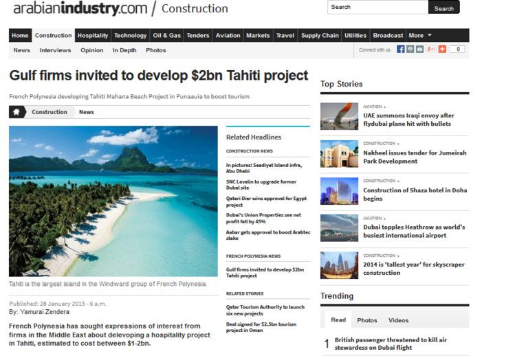 « La Polynésie française a lancé un appel à manifestation d'intérêt d'investisseurs au plan mondial pour le projet Tahiti Mahana Beach auprès d'entreprises du Moyen-Orient », note un site internet spécialisé dans l'actualité de la construction industrielle.