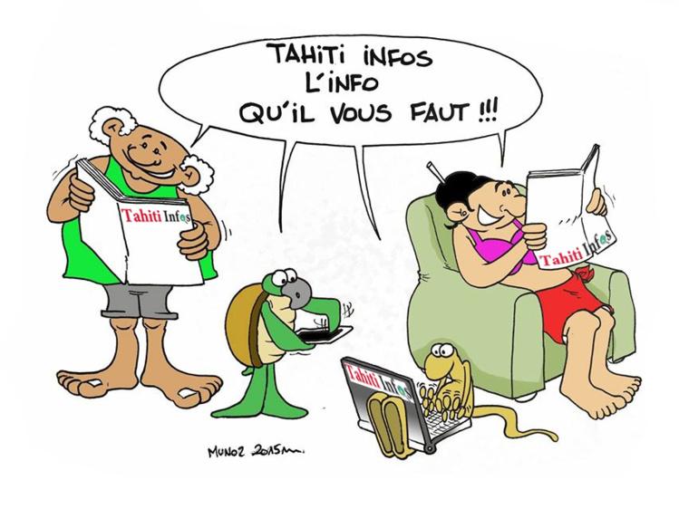 Tahiti Infos l'info qu'il vous faut, par Munoz