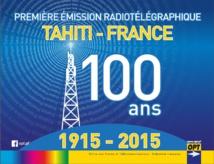 Il y a 100 ans, la première liaison radio avec Tahiti