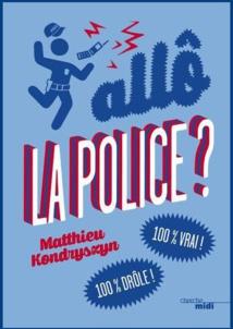 """Dans """"Allo la police"""", qui sort mercredi aux Editions du Cherche-Midi, le brigadier Matthieu Kondryszyn, 31 ans, livre les meilleures perles reçues au """"17""""."""