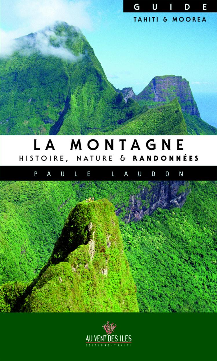 La montagne, joyau des îles hautes polynésiennes