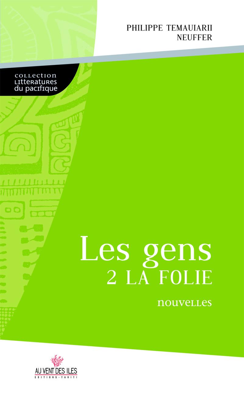 Les gens 2 la folie : nouvelles romanesques à la croisée des langues et des cultures