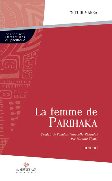 La femme de Parihaka : une épopée maorie