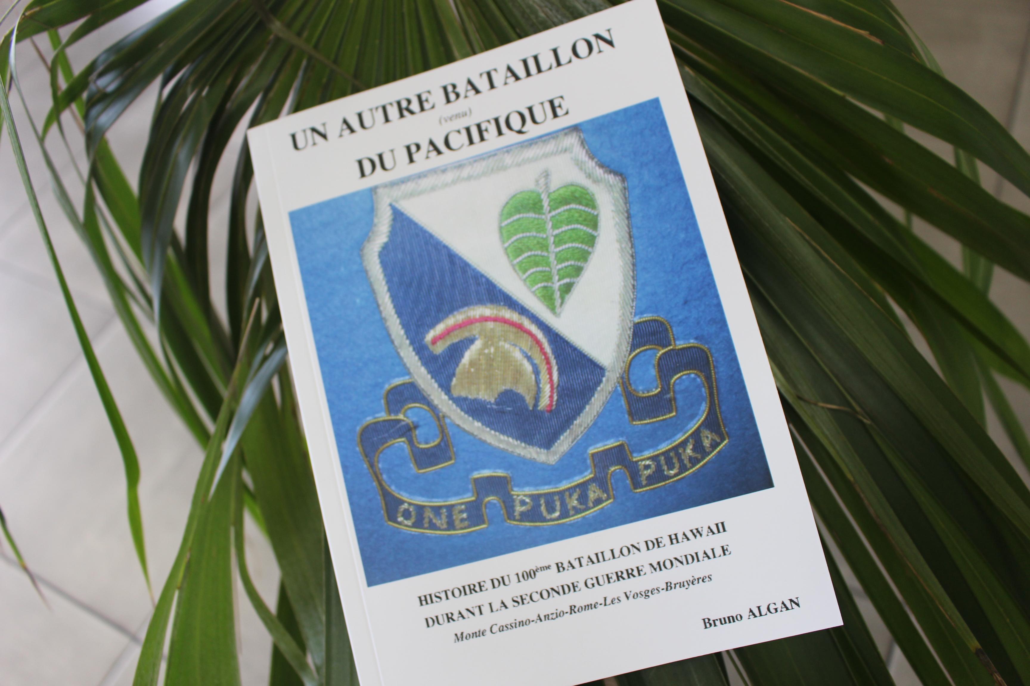 "Bruno Algan raconte ""un autre bataillon du Pacifique"", celui de Hawaii"