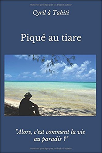 Quatre années de vie à Tahiti : toute une histoire