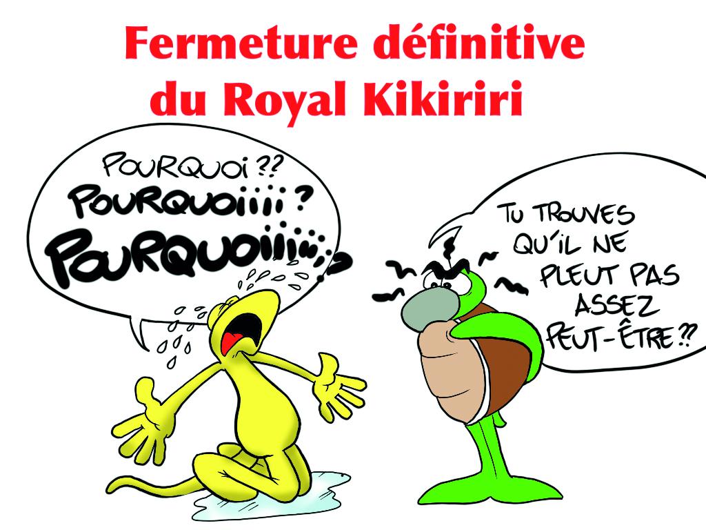 """"""" Fermeture définitive du Royal Kikiriri """" vu par Munoz"""