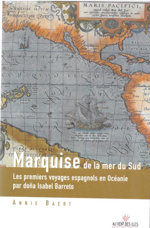 Le livre qui fait référence et qui donne (fictivement) la parole à doña Isanel de Barreto : « Marquise de la mer du Sud », ouvrage dû à Annie Baert (éd. Au vent des îles).