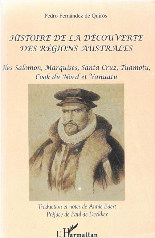 L'histoire complète des premiers voyages espagnols dans le Pacifique, racontée par Quiros lui-même (traduction d'Annie Baert, éditions L'Harmattan).