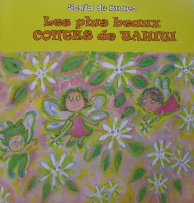"""""""Les plus beaux contes de Tahiti"""" de Sonia de Braco vient de paraître"""