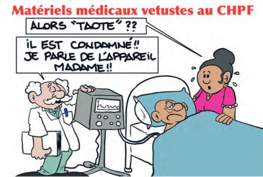 """"""" Matériels médicaux vétustes au CHPF """" vu par Munoz"""