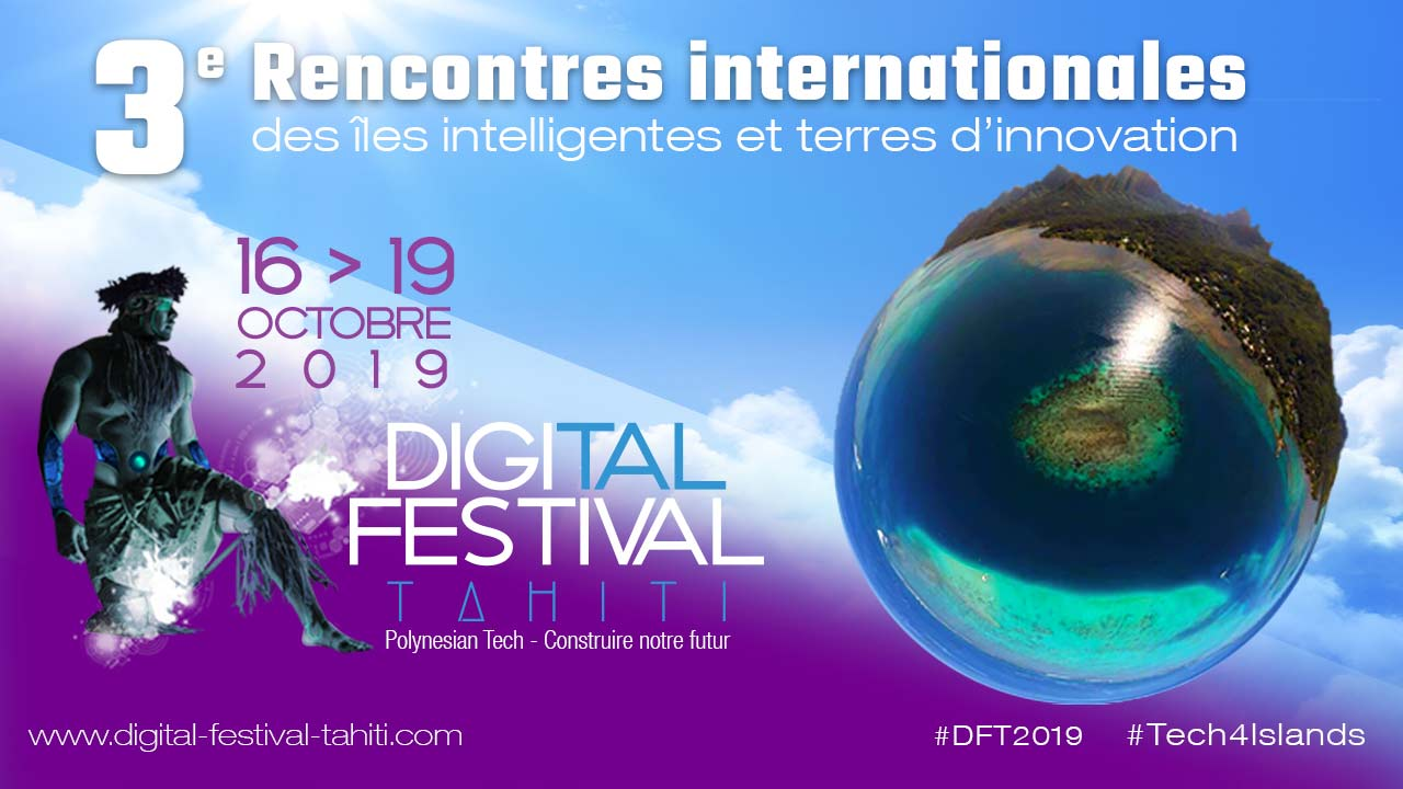 Le Digital Festival Tahiti 2019 sous le signe des Smart Islands