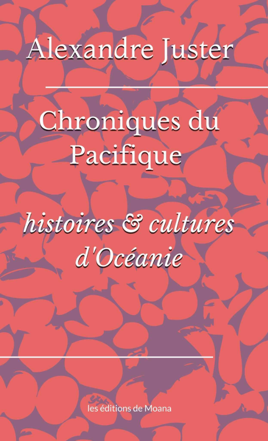 """""""Chroniques du Pacifique"""", un voyage en 18 étapes"""