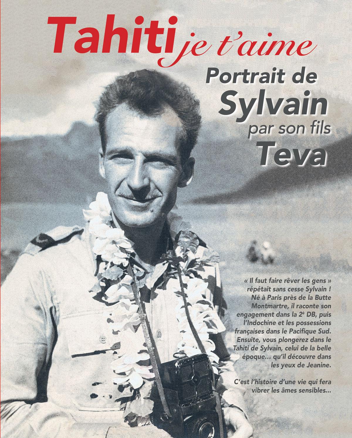 """""""Tahiti je t'aime"""". Tout est dit dans le titre du livre que Teva Sylvain consacre à la vie hors normes de son père, le photographe Sylvain."""