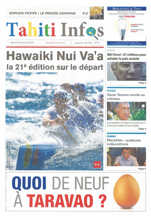 Le premier numéro de Tahiti Infos parait le 6 novembre 2012, veille du départ de la 21e édition de la Hawaiki Nui Va'a. Événement sportif auquel il consacre sa Une.