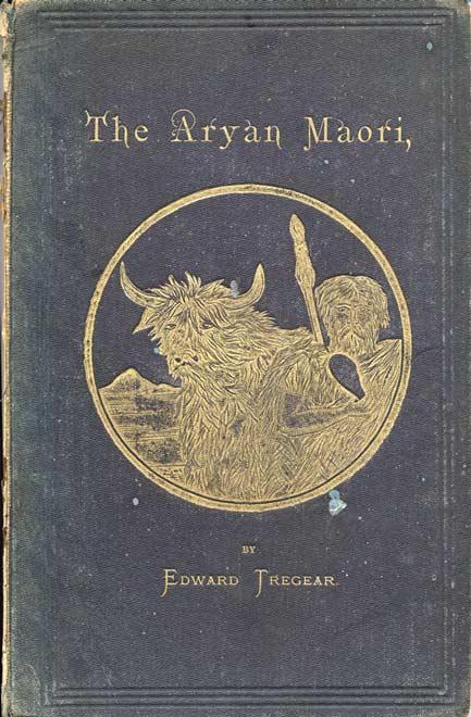 """""""The Aryan Maori"""" fut l'ouvrage qui fit le plus connaître Tregear à l'étranger, alors que sa théorie fut combattue avec force en Nouvelle-Zélande."""