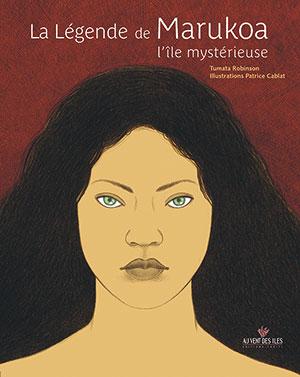 Marukoa : une légende devenue un conte signé par Tumata Robinson