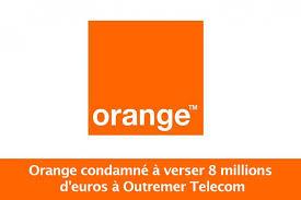 Orange condamné à verser 8 M EUR à Outremer Telecom pour abus de position dominante