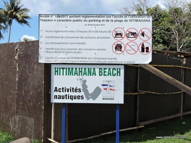 Sur la plage de Hitimahana, la seule information du public rend compte pour l'instant des interdictions sur les comportements des personnes qui fréquentent le site. Rien n'est indiqué sur la baignade, ni sur la mauvaise qualité des eaux du littoral.