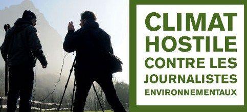Les journalistes environnementaux en climat hostile