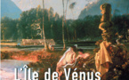 L'île de Vénus : plus de trois siècles de rencontres en Polynésie