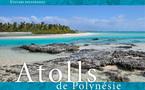 """""""Atolls de Polynésie"""" un livre pour rêver...et faire rêver"""