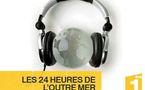 Evènement radio: les 24 heures de l'Outre-mer sur 1ère samedi