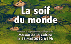 « LA SOIF DU MONDE » de Yann Arthus-Bertrand mercredi 16 Mai au grand théâtre