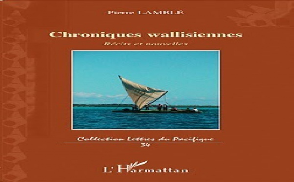 Chroniques Wallisiennes,  un voyage au coeur  de Wallis et Futuna