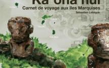 Ka'oha Nui : Un carnet de voyage époustouflant sur les Marquises